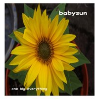 One Big Everything — Babysun