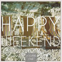 Happy Weekend, Vol. 1 — сборник