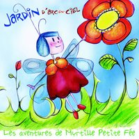 Myrtille petite fée, Jardin d'arc-en-ciel — William Herremy, Emma Darmon, Emma Darmon, William Herremy