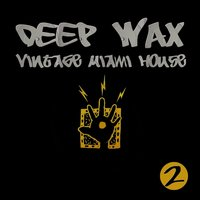 E-Sa Records Presents Deep Wax: Vintage Miami House, Vol. 2 — сборник