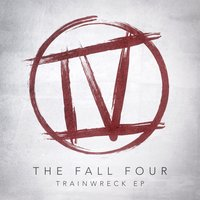 Trainwreck - EP — The Fall Four