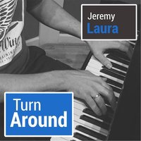 Turn Around — Jeremy Laura