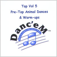 Tap, Vol. 5 Pre-Tap Animal Dances & Warm-ups — Danc'eM