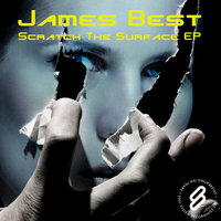 Scratch The Surface EP — James Best