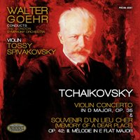 Tchaikovsky: Violin Concerto in D Major, Op. 35 & Mélodie, Op. 42 — Пётр Ильич Чайковский, London Symphony Orchestra (LSO), Walter Goehr, Tossy Spivakovsky