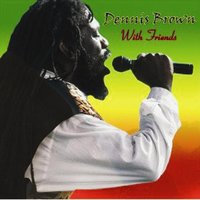 Dennis Brown With Friends — сборник
