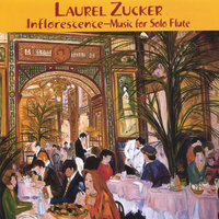 Inflorescence -Music for Solo Flute — Laurel Zucker