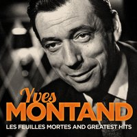 Yves Montand : Les feuilles mortes and greatest hits — Yves Montand