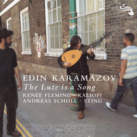 The Lute Is A Song — Edin Karamazov