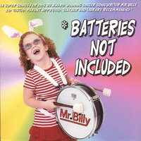 Batteries Not Included — Mr. Billy