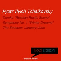"Red Edition - Tchaikovsky: Symphony No. 1 ""Winter Dreams"" & The Seasons, Op. 37a — Пётр Ильич Чайковский, Michael Ponti, Peter Schmalfuss, Bystrik Rezucha, Slovak Philharmonic Orchestra Košice"