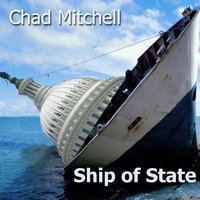 Ship of State (feat. Anne-Claire Mitchell) — Chad Mitchell
