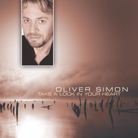 Take A Look In Your Heart — Oliver Simon
