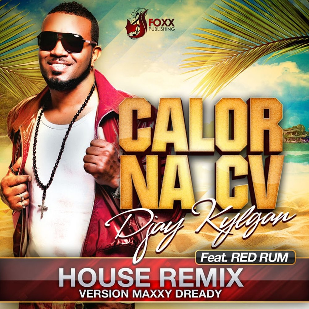 Calor na cv house remix djay kylgan red rum for House music remix