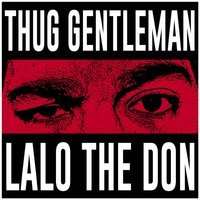 Thug Gentleman — Lalo the Don