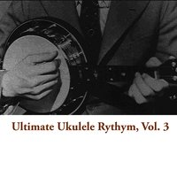 Ultimate Ukulele Rythym, Vol. 3 — сборник