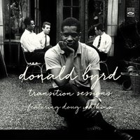 Donald Byrd. Transition Sessions. Byrd's Eye View / Watkins at Large / Byrd Blows at Beacon Hill — Hank Mobley, Art Blakey, Kenny Burrell, Donald Byrd, Horace Silver, Doug Watkins