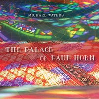 The Palace of Paul Horn — Michael Waters