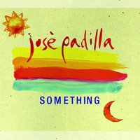 Something — Jose Padilla
