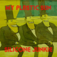 Silicone Junkie — My Plastic Sun