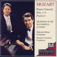 Mozart: Piano Concerti 1-4 Pasticci — Malcom Bilson,Thomas Crawford, Orchestra Of The Old Fairfield Academy