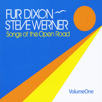 Songs of the Open Road, Vol. One — Fur Dixon & Steve Werner