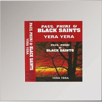 Yera Yera — Paul Phiri, Black Saints