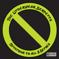 Offensive to All 5 Senses — The Underwear Serpents