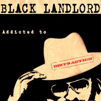 Addicted to Distraction — Black Landlord