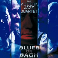 Blues On Bach — Modern Jazz Quartet