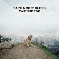 Late Night Blues — Yasushi Ide