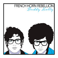 Buddy Holly — French Horn Rebellion