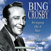 Swinging On A Star - 38 Number One Hits — Bing Crosby