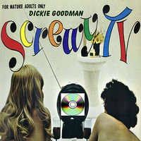 Dickie Goodman Screwy TV — Dickie Goodman