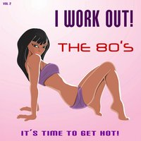 I Work Out! The 80's, Vol. 2 — Hi NRG Fitness