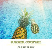 Summer Cocktail — Clark Terry