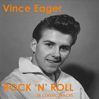 Rock 'N' Roll — Vince Eager