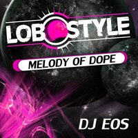 Melody of Dope — Dj Eos