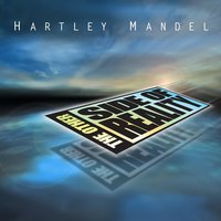 The Other Side of Reality — Hartley Mandel