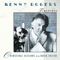 Timepiece - Orchestral Sessions with David Foster — Kenny Rogers & David Foster