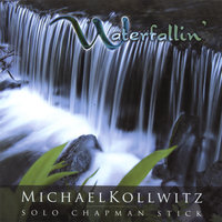 Waterfallin' — Michael Kollwitz & Chapman Stick