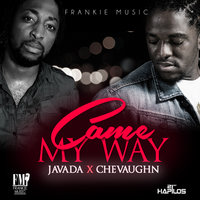 Came My Way - Single — Javada, Chevaughn, Javada,Chevaughn