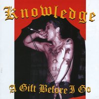 A Gift Before I Go — Knowledge