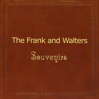 Souvenirs — The Frank and Walters