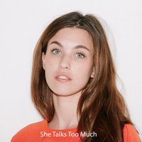 She Talks Too Much — Rainey Qualley