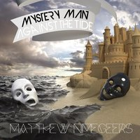 Mystery Man Against the Tide — Matthew Nimegeers