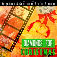 Diamonds for Christmas: Music from Gentlemen Prefer Blondes and Brigadoon — сборник