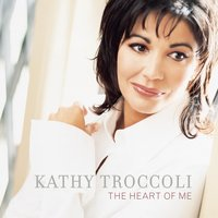 The Heart Of Me — Kathy Troccoli