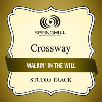 Walkin' in the Will (Studio Track) — CrossWay