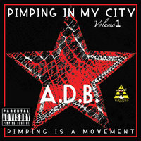 Pimping in My City, Vol.1(Pimping Is a Movement.) — A.D.B